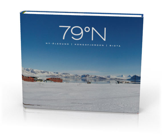 79º N - Ny Ålesund - Kongsfjorden - Biota. Photo book by Joe Haschek