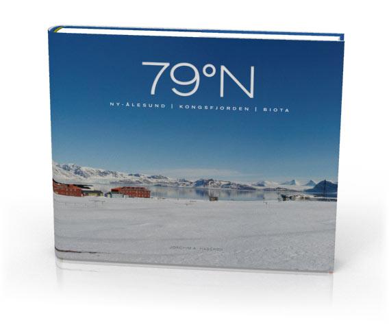 79º N - Ny Ålesund - Kongsfjorden - Biota. Photo book by Joe Haschek