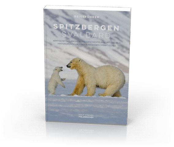 Spitzbergen-Reiseführer - Rolf Stange - 6. Auflage