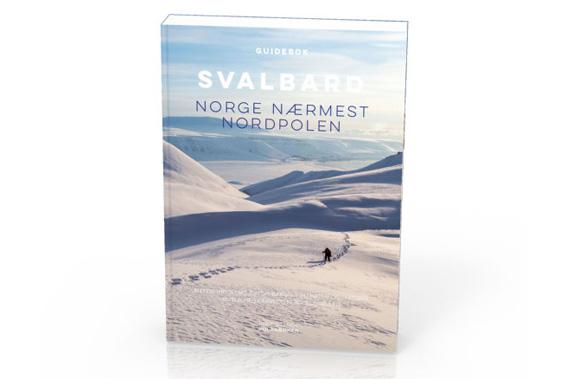 Guidebok: Svalbard - Norge nærmest Nordpolen