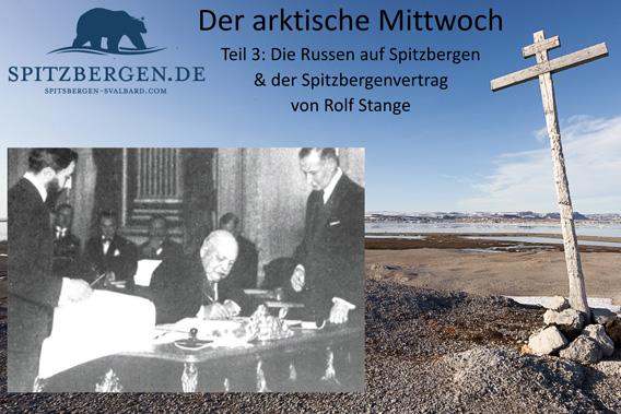 Der arktische Mittwoch: Die Russen auf Spitzbergen / der Spitzbergenvertrag
