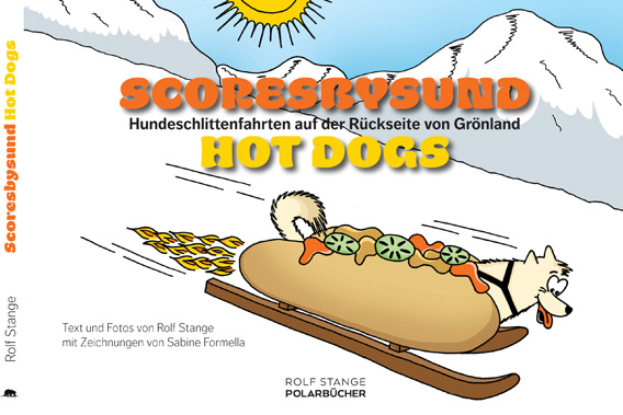 Neuauflage: Scoresbysund Hot Dogs - Hundeschlittenfahrten auf der Rückseite von Grönland