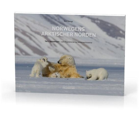 Norwegens arktischer Norden (1): Spitzbergen - vom Polarlicht bis zur Mitternachtssonne